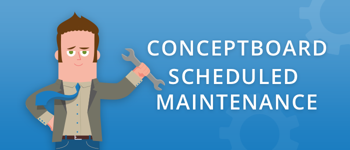 Upcoming Conceptboard Scheduled Maintenance