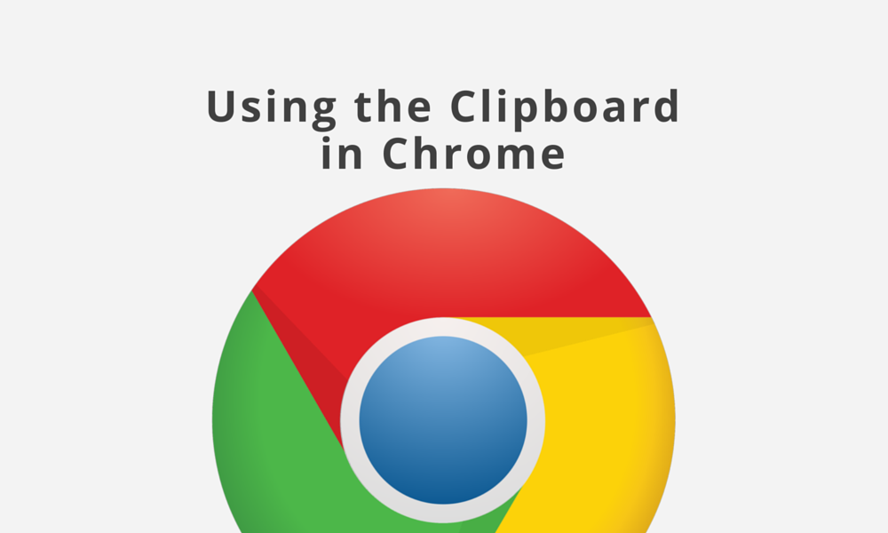 Using the Clipboard in Chrome